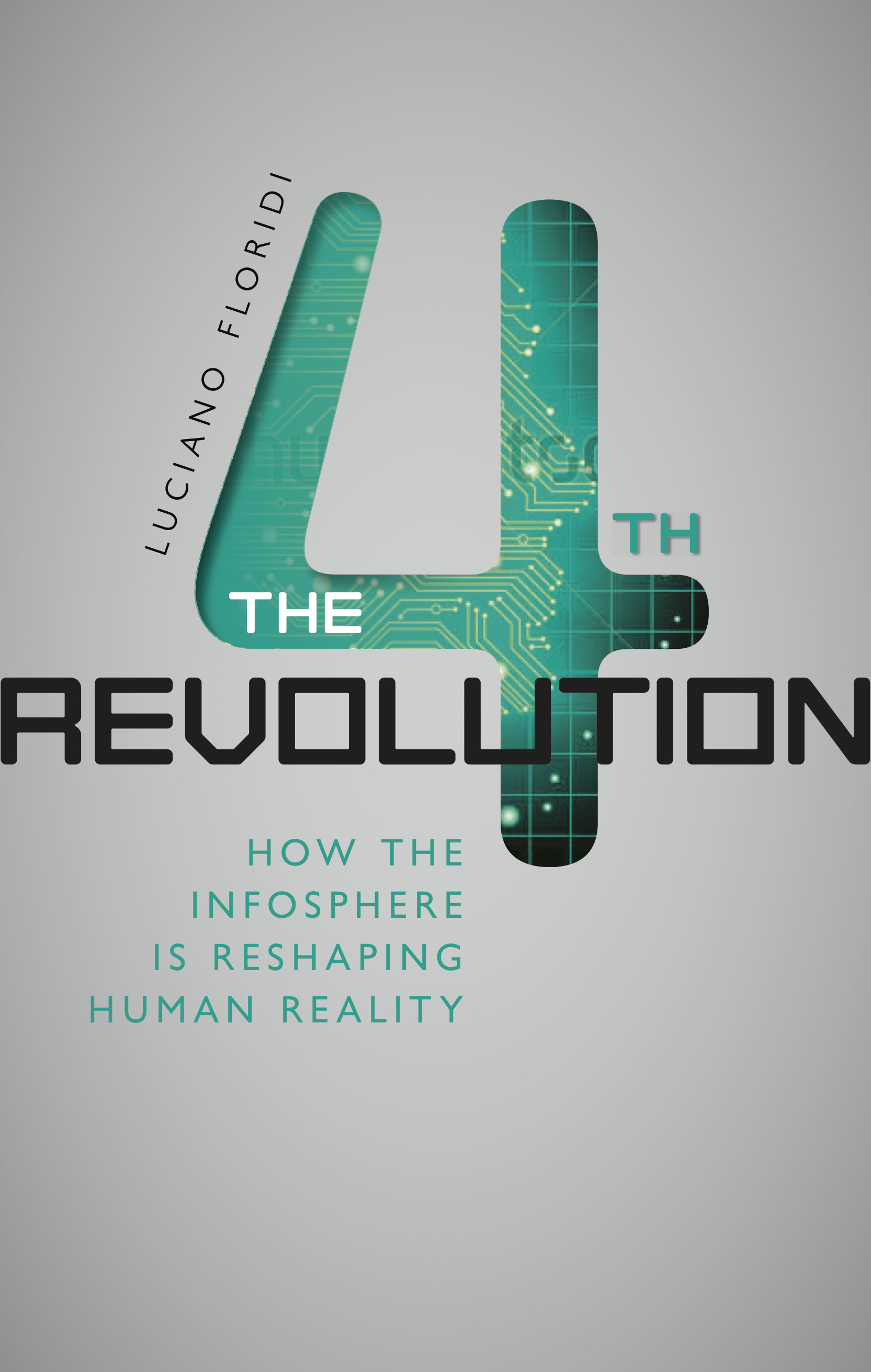 the fourth revolution how the infosphere is reshaping human reality